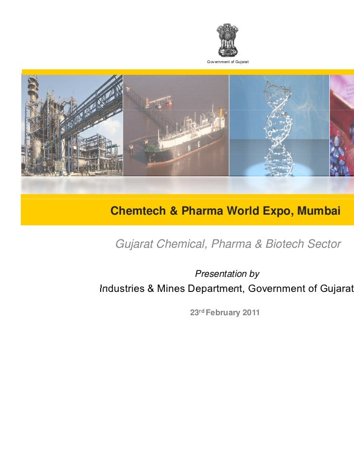 Government of Gujarat  Chemtech & Pharma World Expo, Mumbai   Gujarat Chemical, Pharma & Biotech Sector           Chemical...