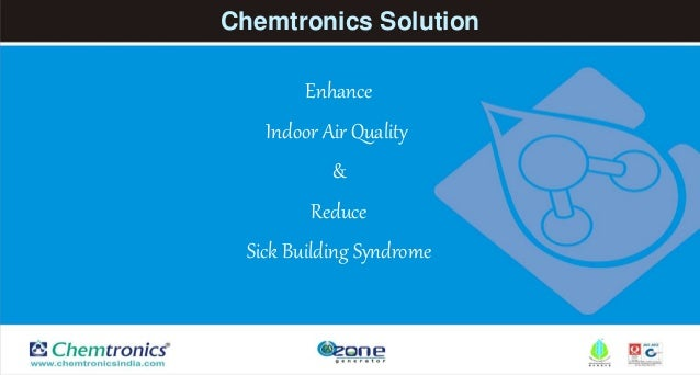 Chemtronics Solution Enhance Indoor Air Quality & Reduce Sick Building Syndrome