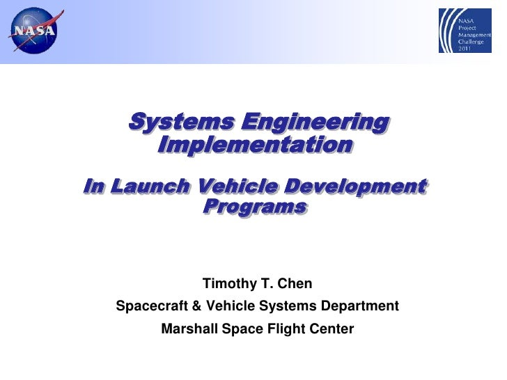 Systems Engineering     ImplementationIn Launch Vehicle Development          Programs              Timothy T. Chen  Spacec...