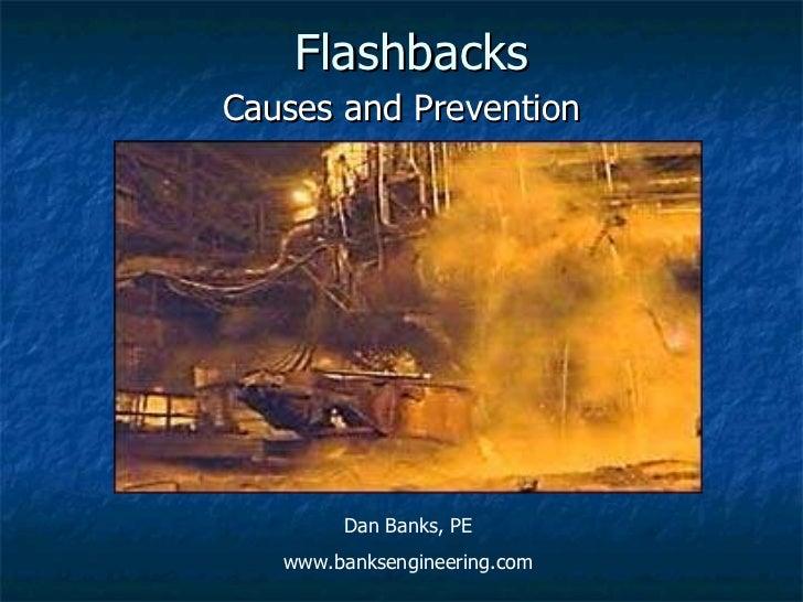 Flashbacks Causes and Prevention Dan Banks, PE www.banksengineering.com