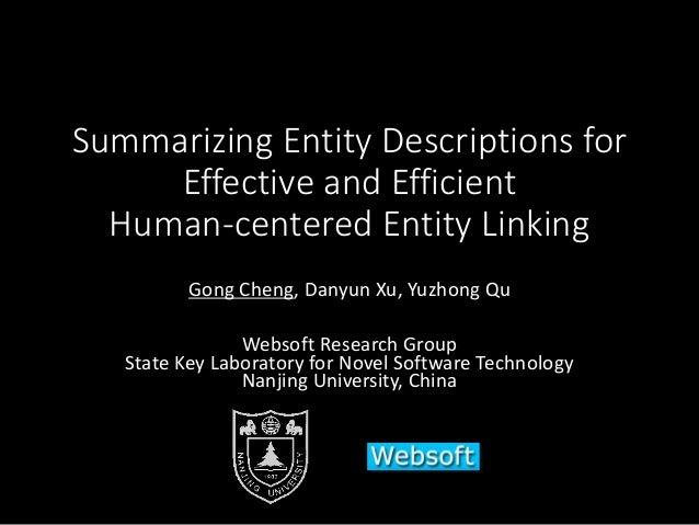Summarizing Entity Descriptions for Effective and Efficient Human-centered Entity Linking Gong Cheng, Danyun Xu, Yuzhong Q...