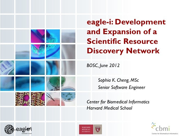 eagle-i: Developmentand Expansion of aScientific ResourceDiscovery NetworkBOSC, June 2012     Sophia K. Cheng, MSc     Sen...