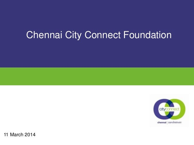 11 March 2014 Chennai City Connect Foundation