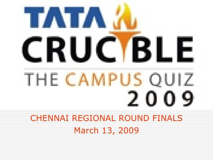 CHENNAI REGIONAL ROUND FINALS         March 13, 2009