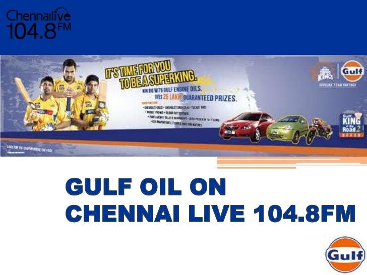 GULF OIL ON CHENNAI LIVE 104.8FM <br />