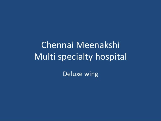Chennai Meenakshi Multi specialty hospital Deluxe wing