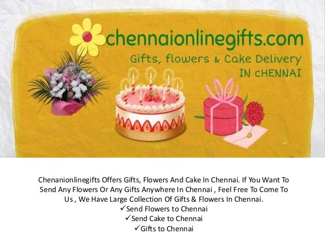 Chenanionlinegifts Offers Gifts Flowers And Cake In Chennai If You Want To Send Any