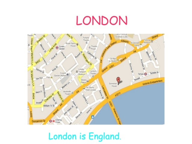 LONDON London is England.