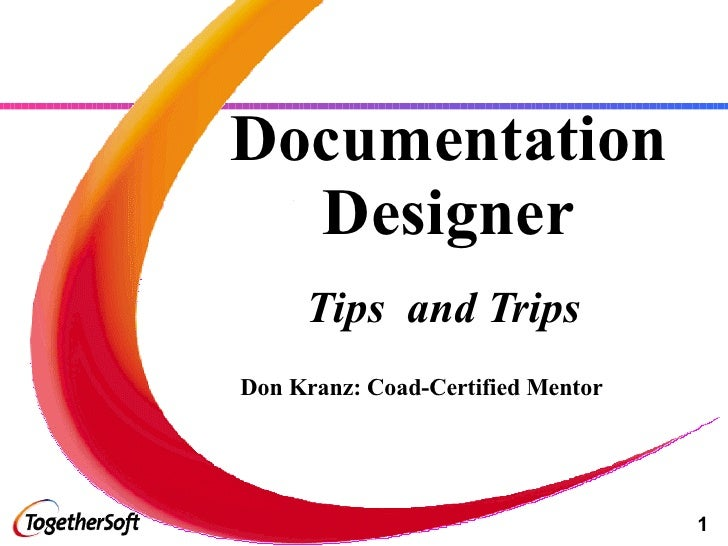 Documentation Designer Tips  and Trips Don Kranz: Coad-Certified Mentor