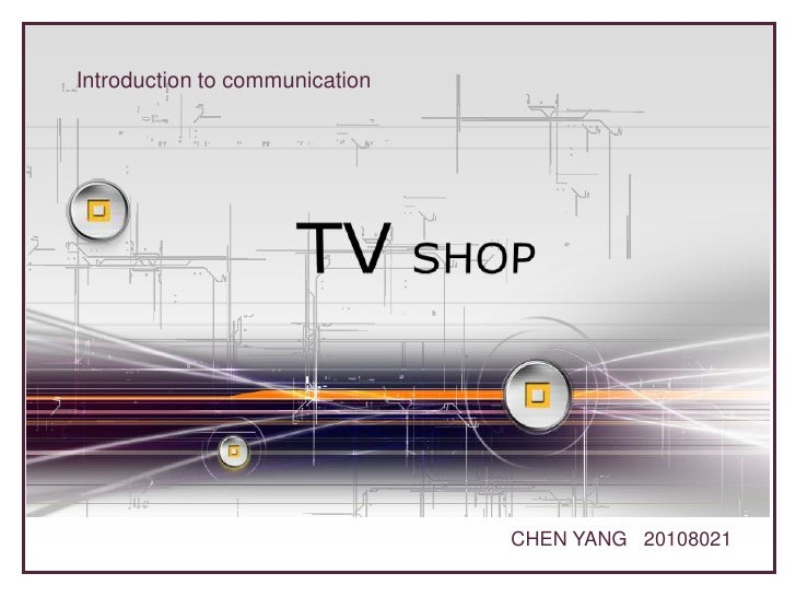 Introduction to communication<br />TVSHOP<br />CHEN YANG   20108021<br />