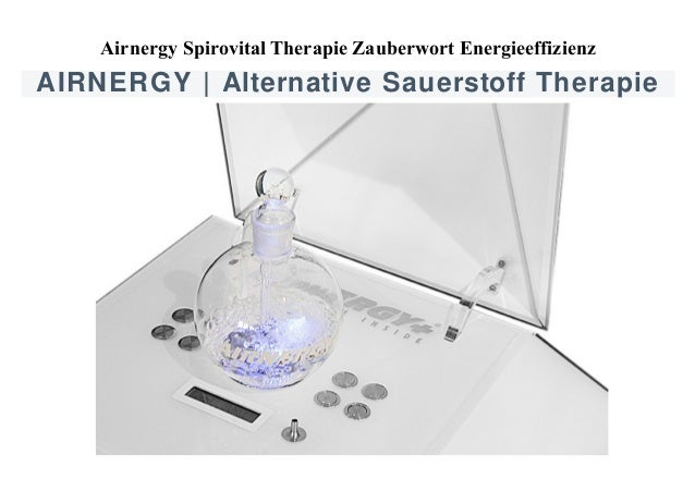 Airnergy Spirovital Therapie Zauberwort Energieeffizienz  AIRNERGY | Alternative Sauerstoff Therapie