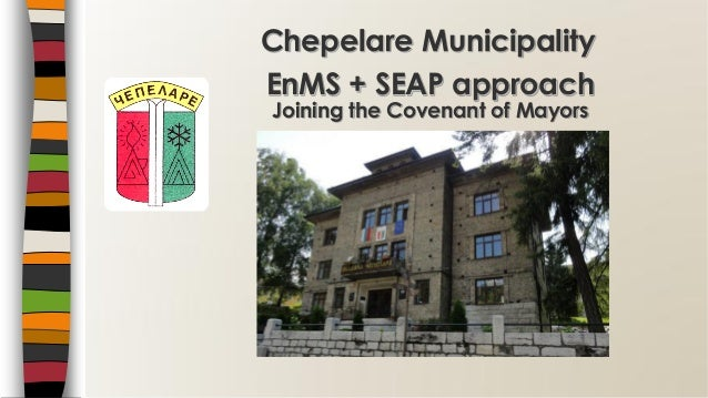 EnMS + SEAP approach Joining the Covenant of Mayors Chepelare Municipality