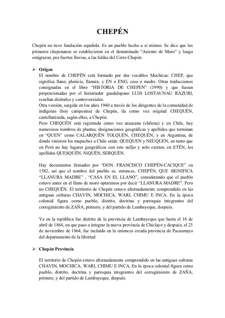 CHEPÉN Chepén no tuvo fundación española. Es un pueblo hecho a sí mismo. Se dice que los primeros chepenanos se establecie...