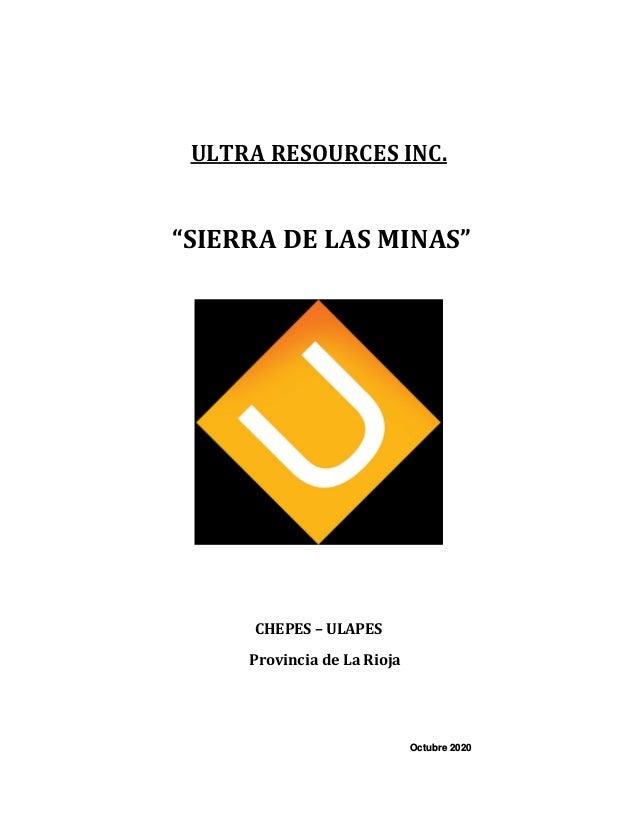 """ULTRA RESOURCES INC. """"SIERRA DE LAS MINAS"""" CHEPES – ULAPES Provincia de La Rioja Octubre 2020"""