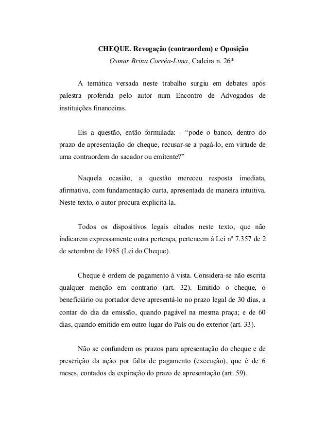 CHEQUE. Revogação (contraordem) e OposiçãoOsmar Brina Corrêa-Lima, Cadeira n. 26*A temática versada neste trabalho surgiu ...