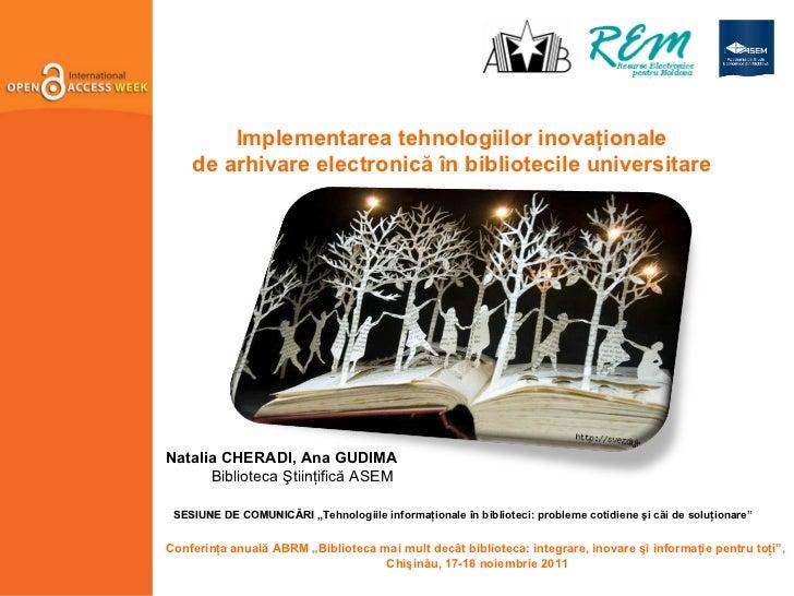 """SESIUNE DE COMUNICĂRI   """"Tehnologiile informaţionale în biblioteci: probleme cotidiene şi căi de soluţionare""""   Conferinţa..."""