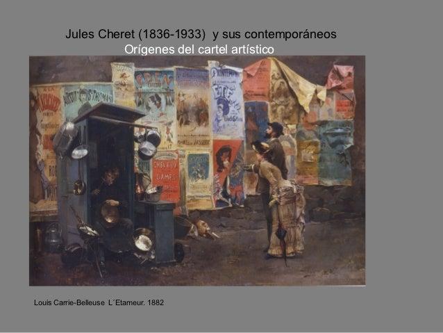 Jules Cheret (1836-1933) y sus contemporáneos                   Orígenes del cartel artísticoLouis Carrie-Belleuse L´Etame...