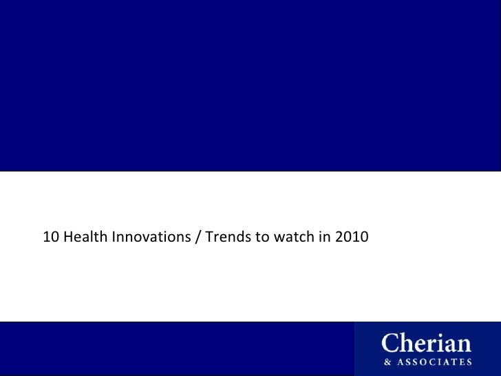 10 Health Innovations / Trends to watch in 2010<br />
