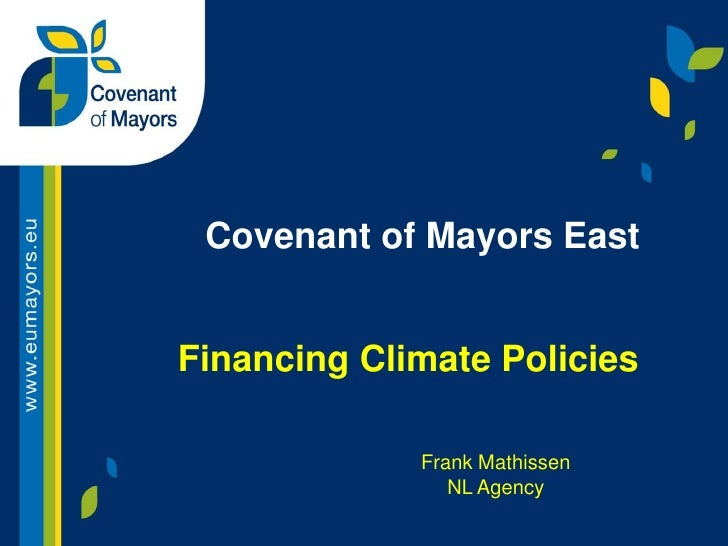 Covenant of Mayors EastFinancing Climate Policies             Frank Mathissen                NL Agency