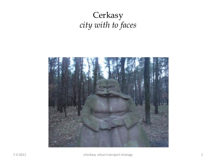 Cerkasy           city with to faces7-4-2011    cherkasy urban transport strategy   1