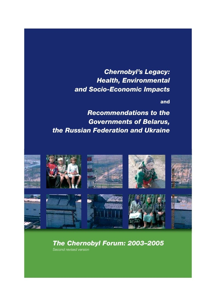 Chernobyl's Legacy:                    Health, Environmental              and Socio-Economic Impacts                      ...
