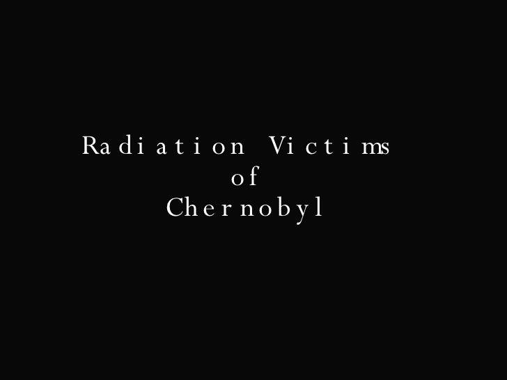 Radiation Victims  of Chernobyl