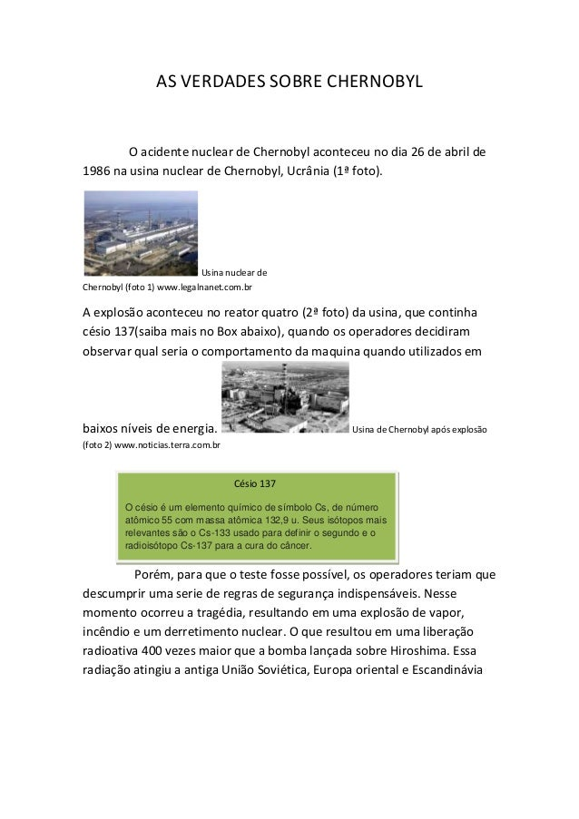 AS VERDADES SOBRE CHERNOBYL O acidente nuclear de Chernobyl aconteceu no dia 26 de abril de 1986 na usina nuclear de Chern...