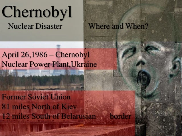 a history of the chernobyl nuclear power plant disaster in ukraine The worst nuclear power plant accident in in recorded history, chernobyl is getting a new lease ukraine marks 30 years since chernobyl.