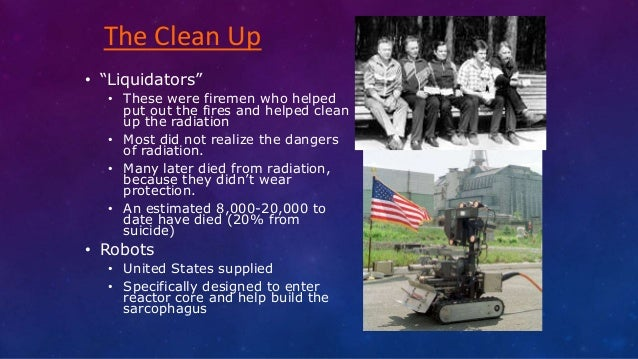 """• """"Liquidators"""" • These were firemen who helped put out the fires and helped clean up the radiation • Most did not realize..."""