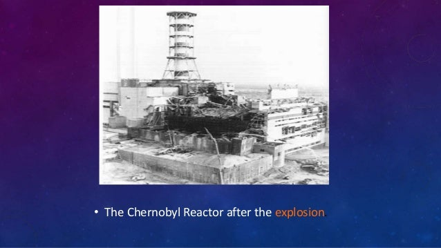 • The Chernobyl Reactor after the explosion.