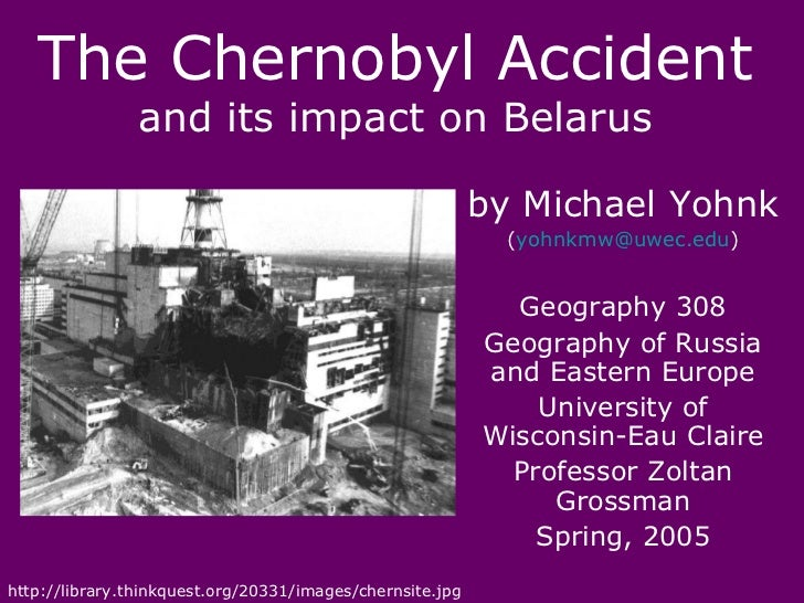 The Chernobyl Accident                and its impact on Belarus                                                           ...