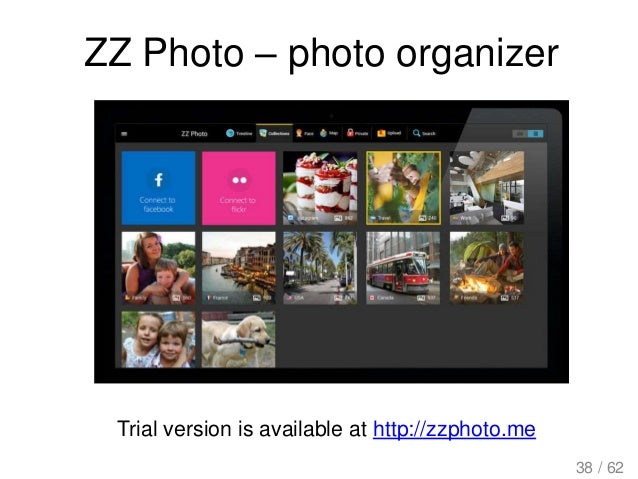ZZ Photo – photo organizer Trial version is available at http://zzphoto.me 38 / 62
