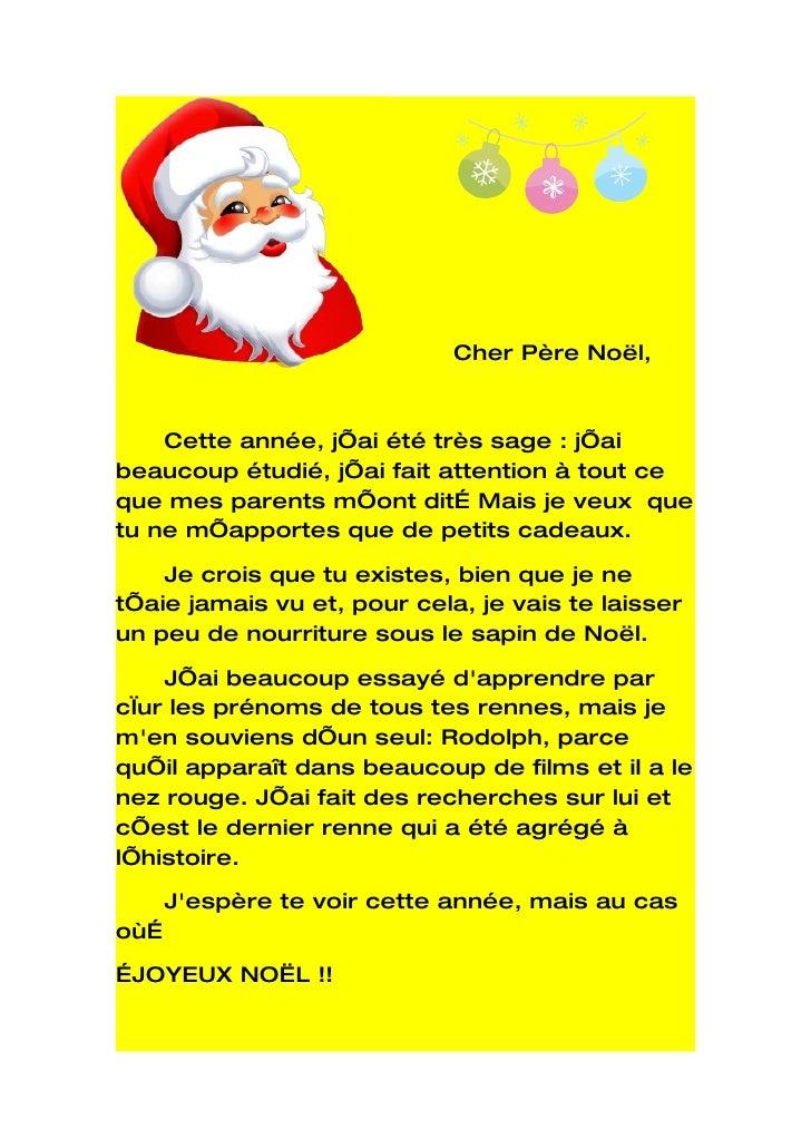 Cher Père Noël,        Cette année, j'ai été très sage : j'ai beaucoup étudié, j'ai fait attention à tout ce que mes paren...