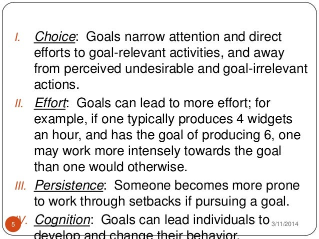 goal setting theory examples Different types of goals were discussed and locke's theory of goal setting  provided  for example, in most goal setting studies, the term goal refers to  attaining a.