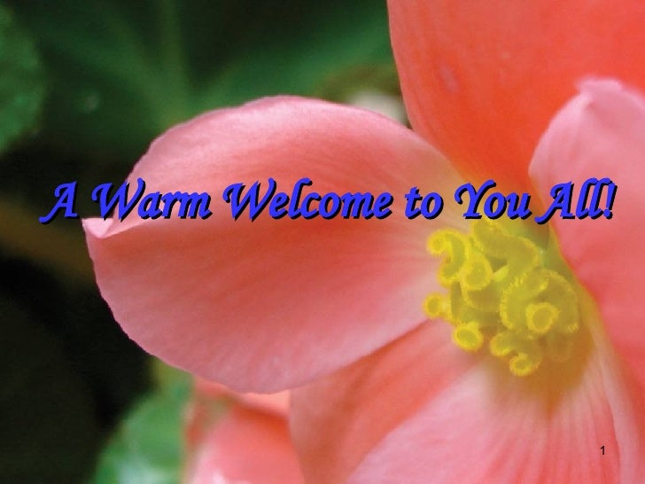 A Warm Welcome to You All!