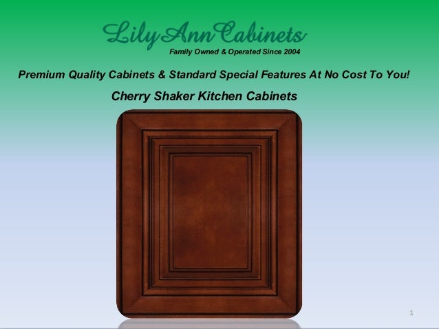 Family Owned & Operated Since 2004 Premium Quality Cabinets & Standard Special Features At No Cost To You! Cherry Shaker K...