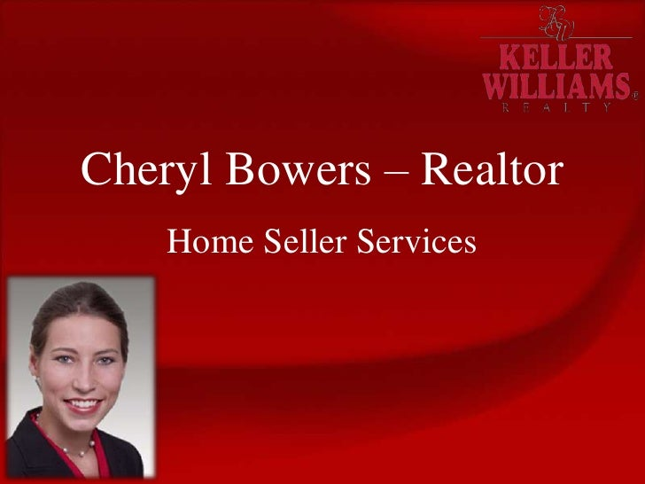 Cheryl Bowers – Realtor<br />Home Seller Services<br />
