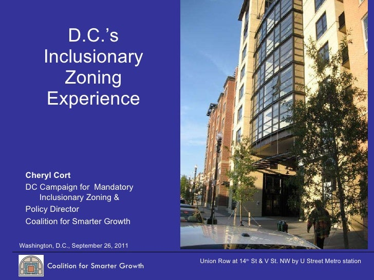 D.C.'s Inclusionary Zoning Experience Washington, D.C., September 26, 2011 Union Row at 14 th  St & V St. NW by U Street M...