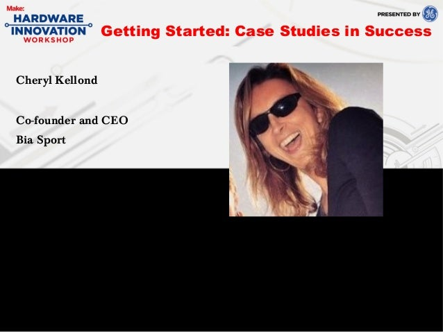 Cheryl KellondCo-founder and CEOBia SportGetting Started: Case Studies in Success