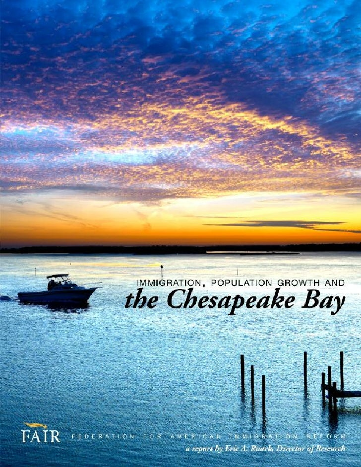 immigration , population growth andthe Chesapeake Bay A Report by Eric A. Ruark, Director of Research                     ...