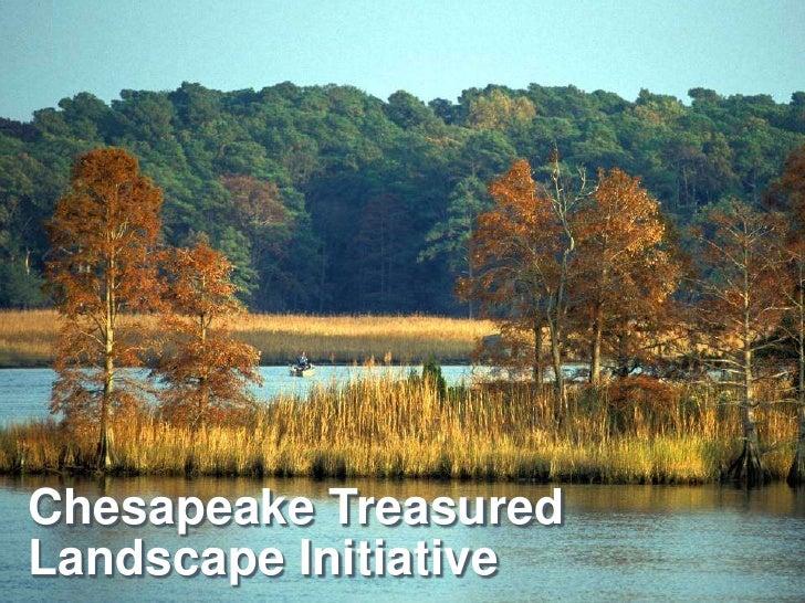 Chesapeake Treasured Landscape Initiative<br />