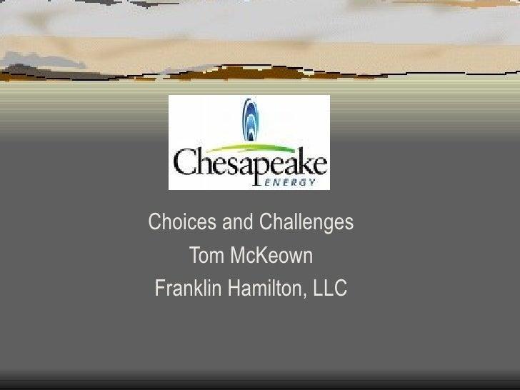 Choices and Challenges Tom McKeown Franklin Hamilton, LLC