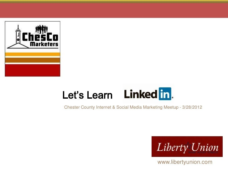 Let's LearnChester County Internet & Social Media Marketing Meetup - 3/28/2012  Copyright © 2011 Philly Marketing Labs. Al...
