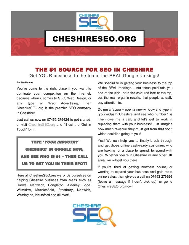CHESHIRESEO.ORG  THE #1 SOURCE FOR SEO IN CHESHIRE Get YOUR business to the top of the REAL Google rankings! By Stu Davies...