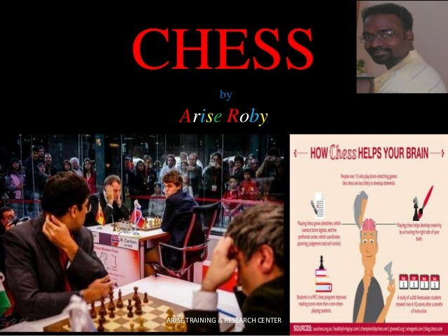 CHESS by  Arise Roby  ARISE TRAINING & RESEARCH CENTER