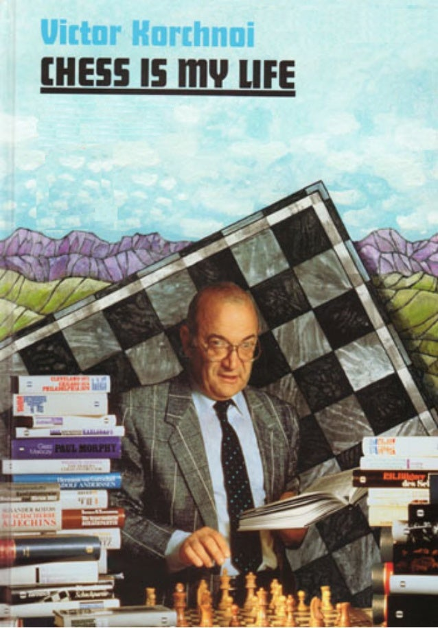 Korchnoi Chess is-my-life-autobiography-and-games.