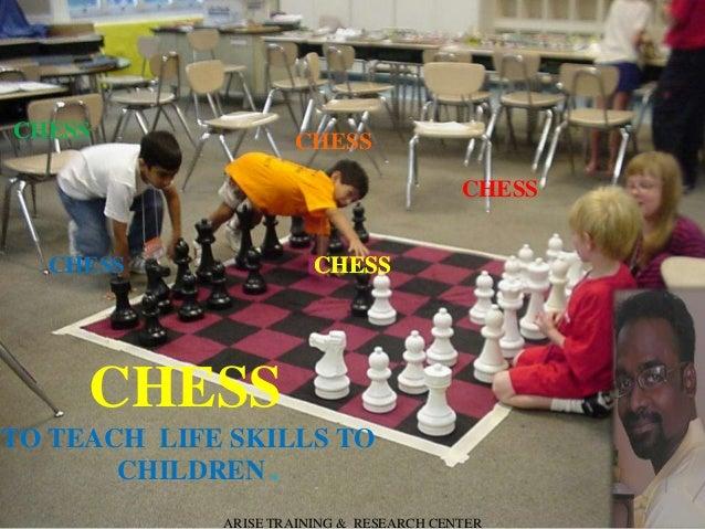 CHESS TO TEACH LIFE SKILLS TO CHILDREN . CHESSCHESS CHESS CHESS CHESS CHESS ARISE TRAINING & RESEARCH CENTER