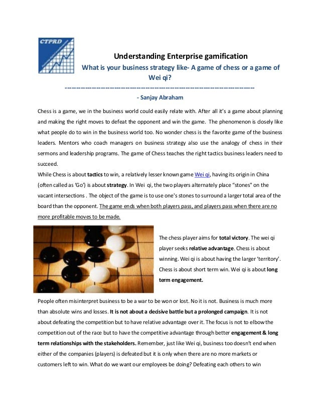 Understanding Enterprise gamification What is your business strategy like- A game of chess or a game of Wei qi? ----------...