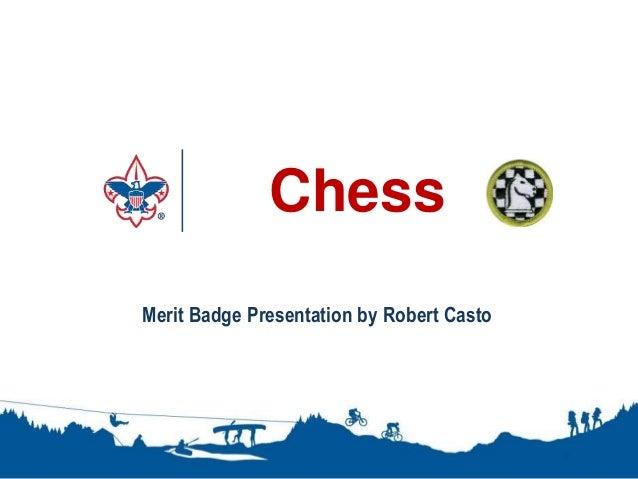Chess 1 Merit Badge Presentation by Robert Casto