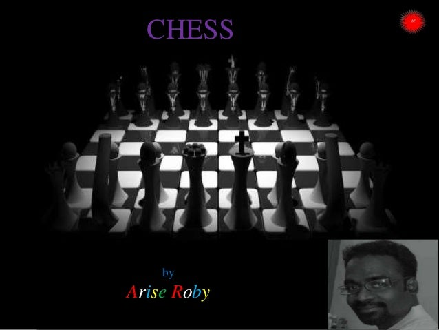 CHESS  by  Arise Roby